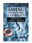 Saving Those Damned Catholics, by Judie Brown