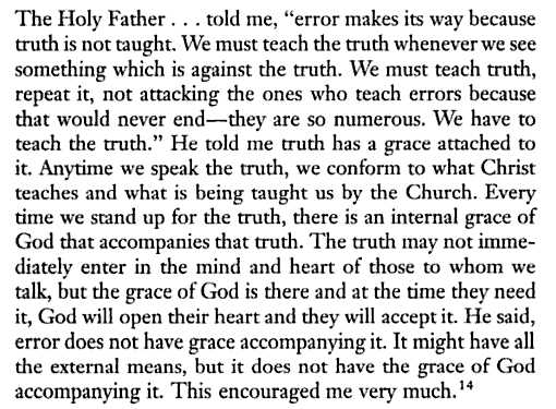 Error makes its way because truth is not taught.