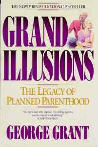 Grand Illusions: Legacy of Planned Parenthood