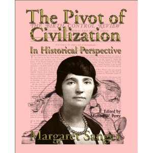 Pivot of Civilization by eugenicist Margaret Sanger, founder of Planned Parenthood