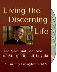 Living the Discerning Life, series, DVD, from Fr. Tim's site