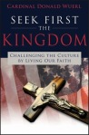 Seek First the Kingdom, by Donald Cardinal Wuerl
