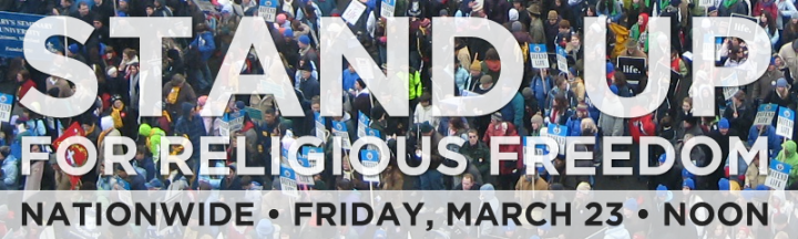 Stand Up For Religious Freedom Rally on Friday from 12-1pm Local Time across the US