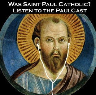 Paul is Catholic podcast by Taylor Marshall