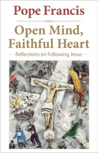 Open Mind, Faithful Heart, by Cardinal Bergoglio (Pope Francis), Free Today