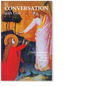 In Conversation with God, Lent, Holy Week, Easter