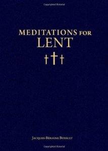 Meditations for Lent by Jacques-Bénigne Bossuet