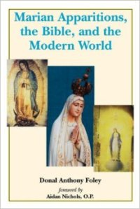 Marian Apparitions, the Bible, and the Modern World