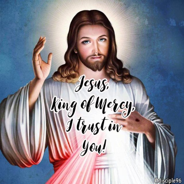 Jesus, King of Mercy, I trust in You!